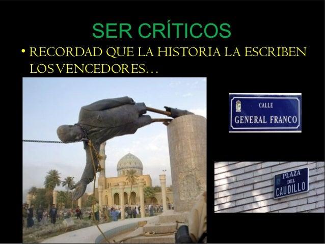 EN LA ANTIGÜEDAD, LOS VENCEDORES BORRABAN  CUALQUIER RASTRO DE SUS VENCIDOS PARA QUE  ÉSTOS NO FUESEN NUNCA RECORDADOS, LO...