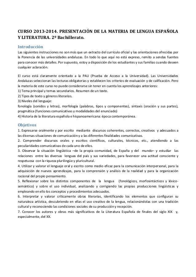 CURSO 2013-2014. PRESENTACIÓN DE LA MATERIA DE LENGUA ESPAÑOLA Y LITERATURA. 2º Bachillerato. Introducción Las siguientes ...