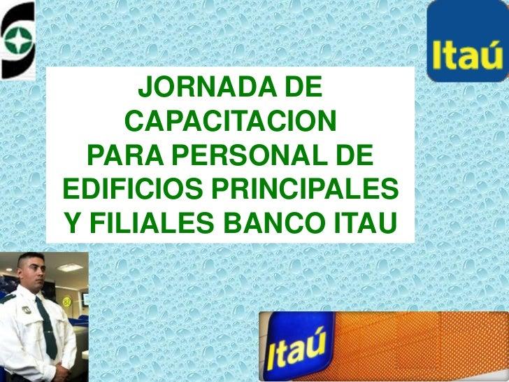 Presentacion curso seguridad bancaria banco itau 2 for Banco itau