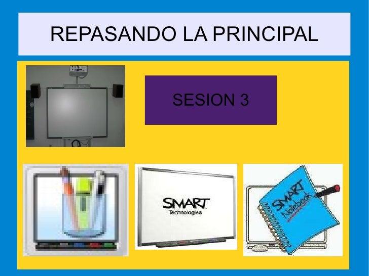 REPASANDO LA PRINCIPAL SESION 3
