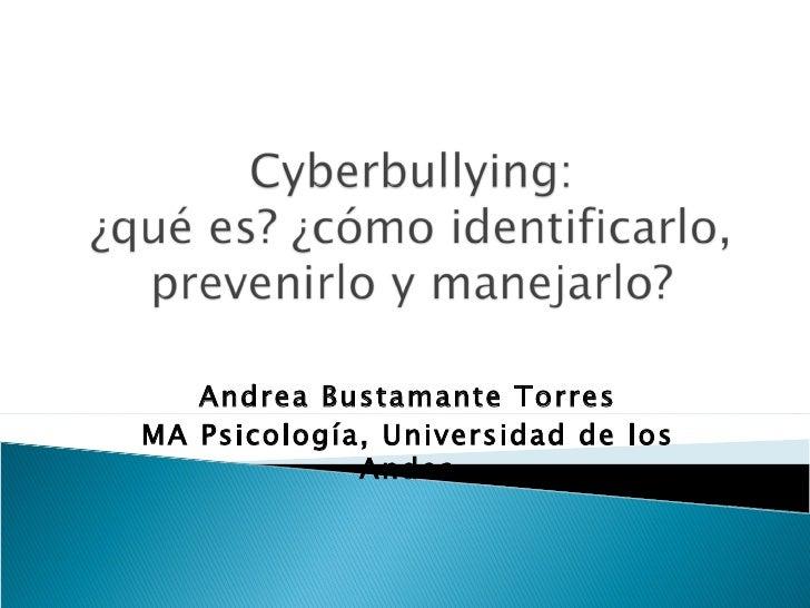 Andrea Bustamante TorresMA Psicología, Universidad de los             Andes