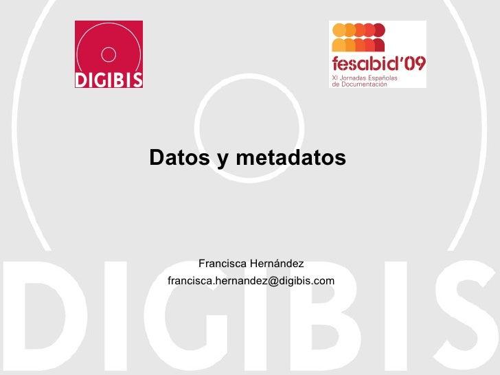 Datos y metadatos Francisca Hernández [email_address]