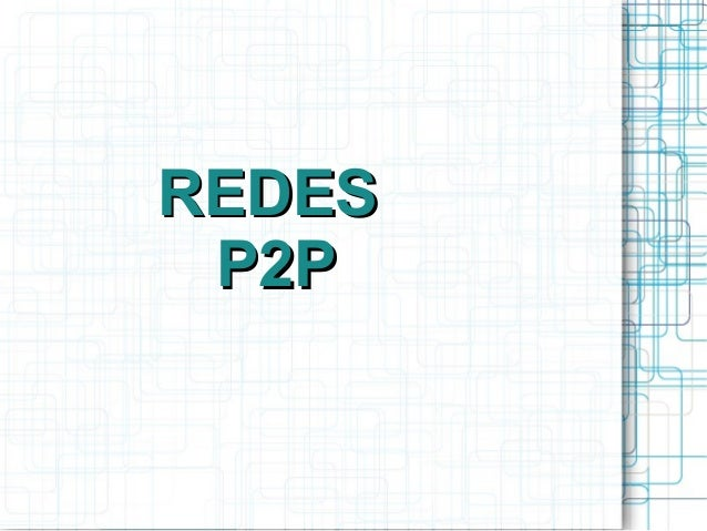 REDESREDES P2PP2P