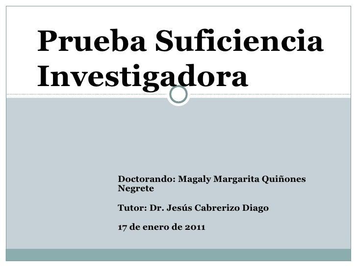 Prueba Suficiencia Investigadora Doctorando: Magaly Margarita Quiñones Negrete Tutor: Dr. Jesús Cabrerizo Diago 17 de ener...