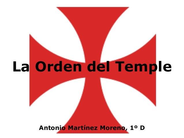 La Orden del Temple Antonio Martínez Moreno, 1º D