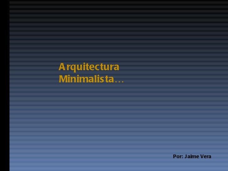 Presentacion de arquitectura minimalista