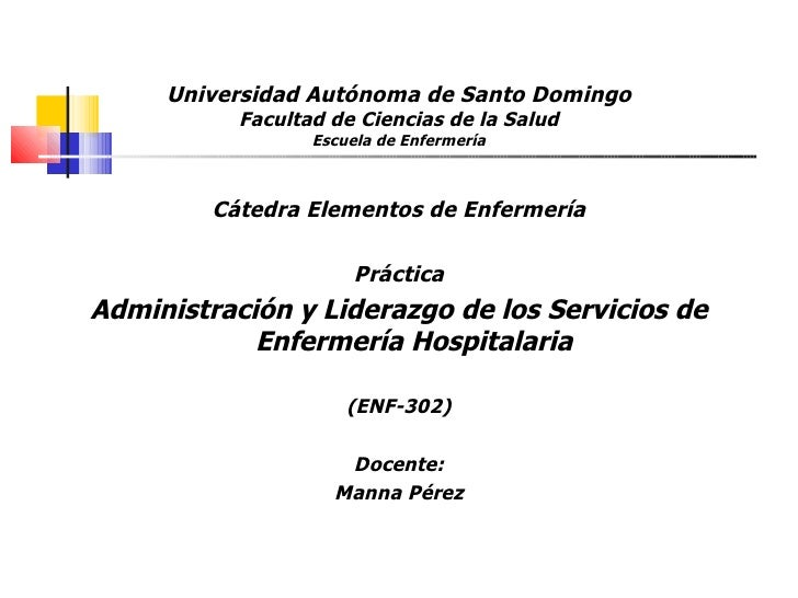 Universidad Autónoma de Santo Domingo Facultad de Ciencias de la Salud Escuela de Enfermería <ul><li>Cátedra Elementos de ...