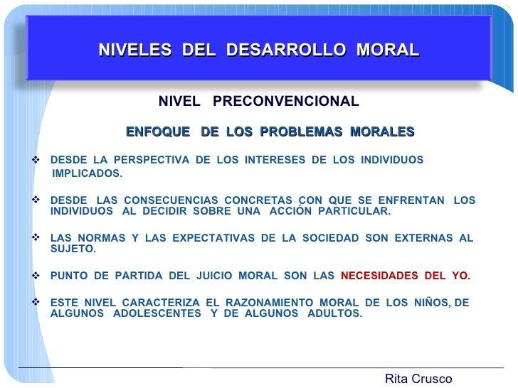 <ul><li>NIVEL  PRECONVENCIONAL </li></ul><ul><li>ENFOQUE  DE  LOS  PROBLEMAS  MORALES </li></ul><ul><li>DESDE  LA  PERSPEC...
