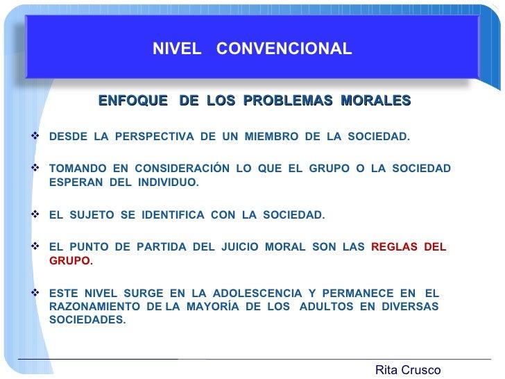 <ul><li>ENFOQUE  DE  LOS  PROBLEMAS  MORALES </li></ul><ul><li>DESDE  LA  PERSPECTIVA  DE  UN  MIEMBRO  DE  LA  SOCIEDAD. ...