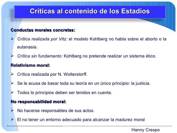 Hanny Crespo <ul><li>Conductas morales concretas: </li></ul><ul><li>Crítica realizada por Vitz:  el modelo Kohlberg no hab...