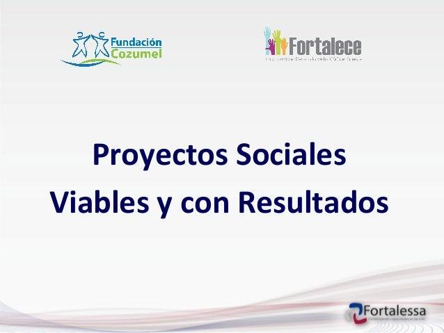 Proyectos Sociales Viables y con Resultados