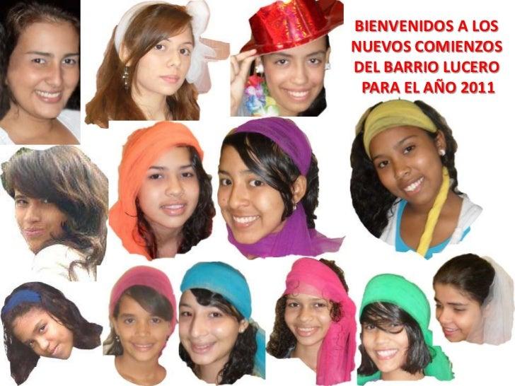 BIENVENIDOS A LOS NUEVOS COMIENZOS DEL BARRIO LUCERO PARA EL AÑO 2011<br />