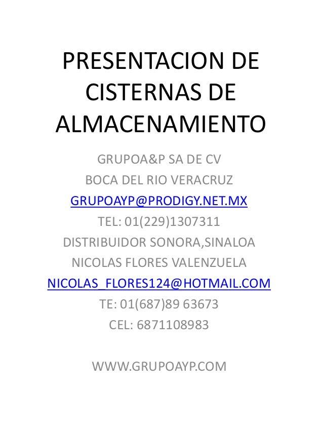 PRESENTACION DE CISTERNAS DE ALMACENAMIENTO GRUPOA&P SA DE CV BOCA DEL RIO VERACRUZ GRUPOAYP@PRODIGY.NET.MX TEL: 01(229)13...