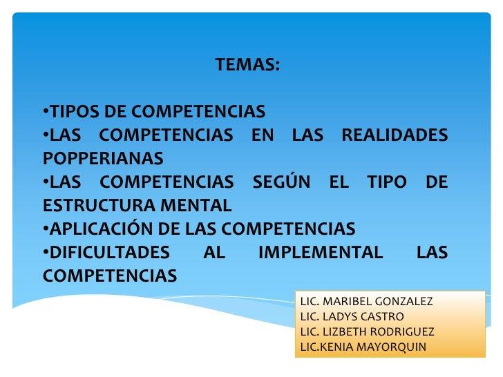 TEMAS:<br /><ul><li>TIPOS DE COMPETENCIAS