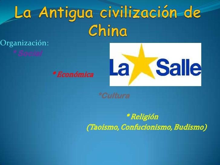 Organización:   * Social                * Económica                              *Cultura                                 ...