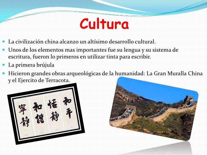 Cultura La civilización china alcanzo un altísimo desarrollo cultural. Unos de los elementos mas importantes fue su leng...