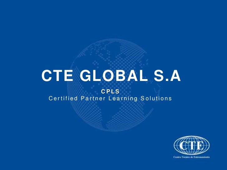 CTE GLOBAL S.A                CPLSCertified Partner Learning Solutions
