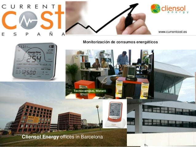 Cliensol Energy offices in Barcelona Monitorización de consumos energéticos www.currentcost.es