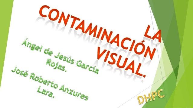  Alteraciónvisual de la imagen y fisonomía del entorno urbano causada por acumulación de materia prima, productos, desech...