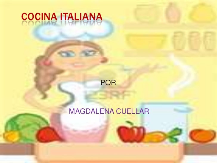 COCINA ITALIANA              POR        MAGDALENA CUELLAR