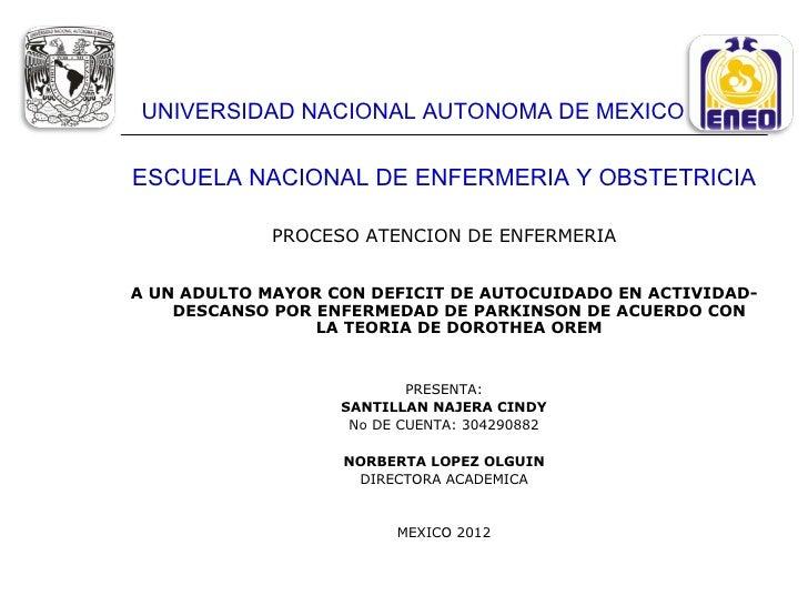 UNIVERSIDAD NACIONAL AUTONOMA DE MEXICOESCUELA NACIONAL DE ENFERMERIA Y OBSTETRICIA             PROCESO ATENCION DE ENFERM...