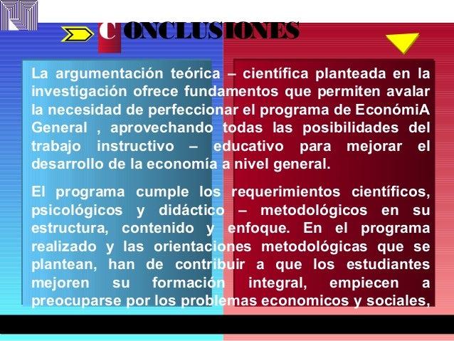 C ONCLUSIONES La argumentación teórica – científica planteada en la investigación ofrece fundamentos que permiten avalar l...