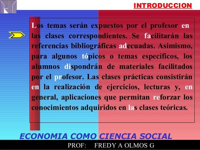 : PROF: FREDY A OLMOS G: PROF: FREDY A OLMOS G INTRODUCCION Los temas serán expuestos por el profesor en las clases corres...