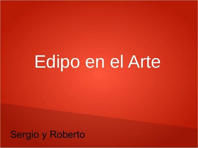 Edipo en el Arte Sergio y Roberto