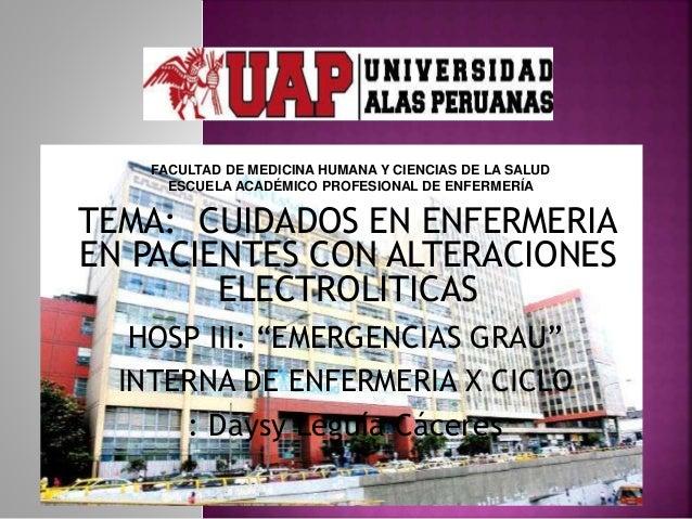 """TEMA: CUIDADOS EN ENFERMERIA EN PACIENTES CON ALTERACIONES ELECTROLITICAS HOSP III: """"EMERGENCIAS GRAU"""" INTERNA DE ENFERMER..."""