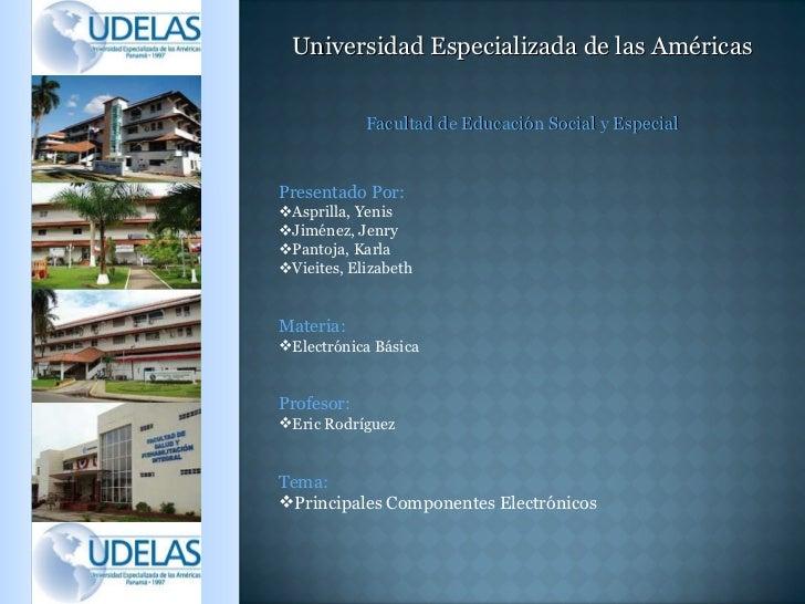 Universidad Especializada de las Américas Facultad de Educación Social y Especial <ul><li>Presentado Por: </li></ul><ul><l...