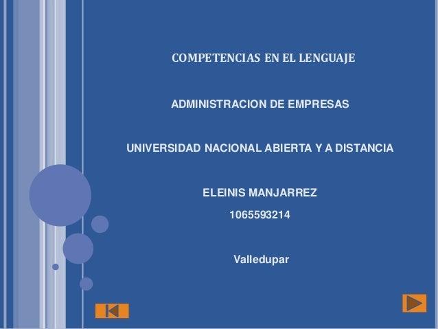 COMPETENCIAS EN EL LENGUAJEADMINISTRACION DE EMPRESASUNIVERSIDAD NACIONAL ABIERTA Y A DISTANCIAELEINIS MANJARREZ1065593214...