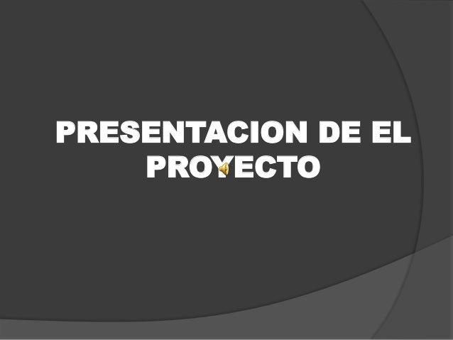 PRESENTACION DE EL PROYECTO