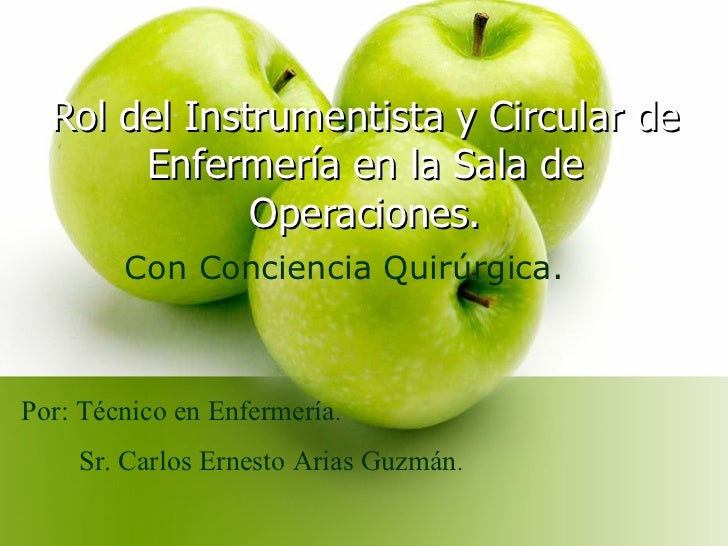 Rol del Instrumentista y Circular de Enfermería en la Sala de Operaciones. Con Conciencia Quirúrgica. Por: Técnico en Enfe...