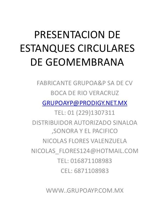 PRESENTACION DE ESTANQUES CIRCULARES DE GEOMEMBRANA FABRICANTE GRUPOA&P SA DE CV BOCA DE RIO VERACRUZ GRUPOAYP@PRODIGY.NET...