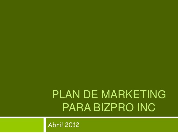 PLAN DE MARKETING   PARA BIZPRO INCAbril 2012