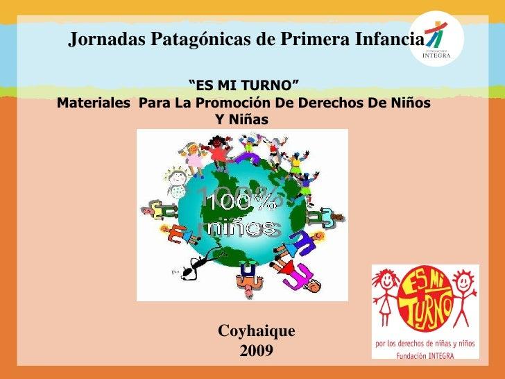 """Jornadas Patagónicas de Primera Infancia                    """"ES MI TURNO"""" Materiales Para La Promoción De Derechos De Niño..."""