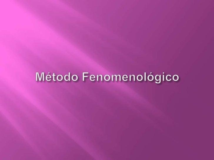 Método Fenomenológico<br />