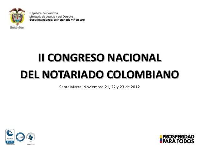 II CONGRESO NACIONALDEL NOTARIADO COLOMBIANORepública de ColombiaMinisterio de Justicia y del DerechoSuperintendencia de N...