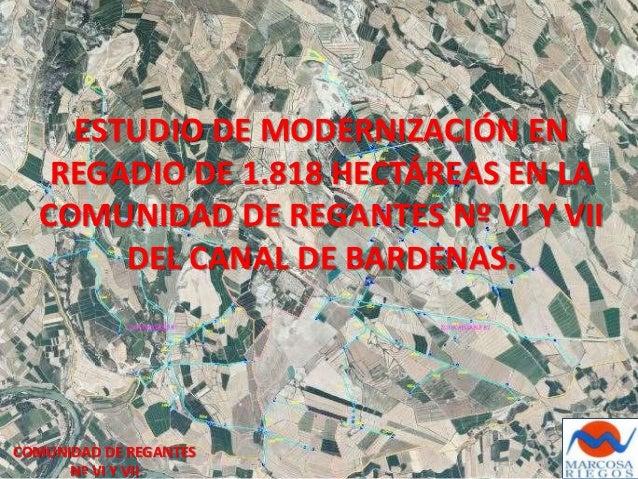 ESTUDIO DE MODERNIZACIÓN EN REGADIO DE 1.818 HECTÁREAS EN LA COMUNIDAD DE REGANTES Nº VI Y VII DEL CANAL DE BARDENAS. COMU...