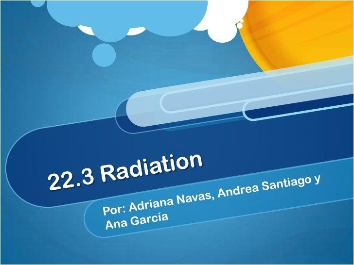 Que es radiación?Radiación- es cualquier energía que setransmite por ondas electromagnéticas.