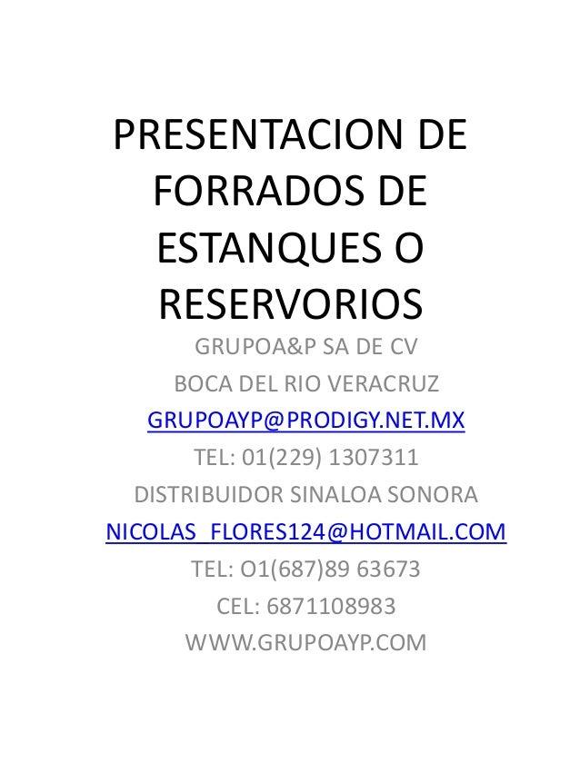 PRESENTACION DE FORRADOS DE ESTANQUES O RESERVORIOS GRUPOA&P SA DE CV BOCA DEL RIO VERACRUZ GRUPOAYP@PRODIGY.NET.MX TEL: 0...