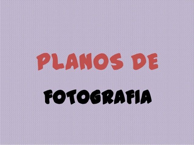 FOTOGRAFIAPLANOS DE