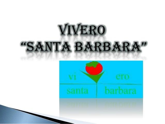"""VIVERO""""SANTA BARBARA"""""""