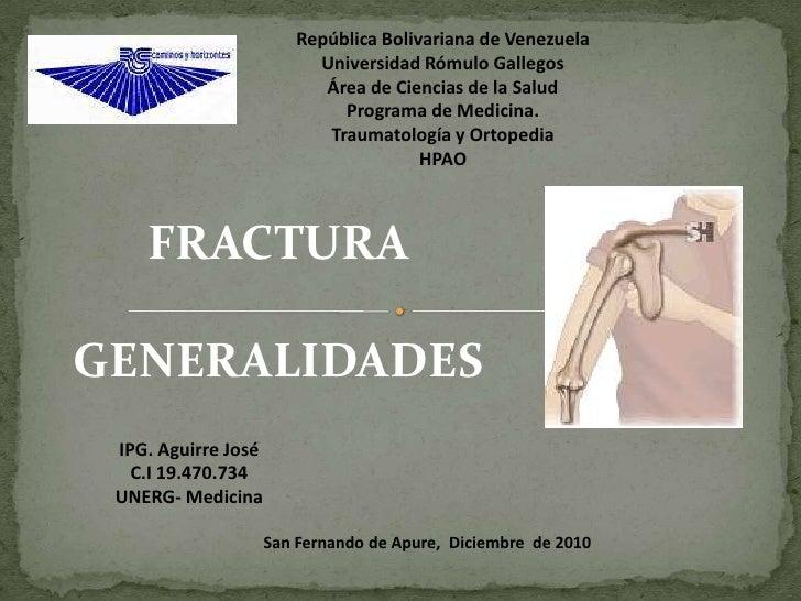 República Bolivariana de VenezuelaUniversidad Rómulo GallegosÁrea de Ciencias de la SaludPrograma de Medicina.Traumatologí...