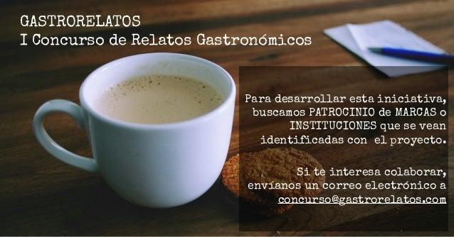 Sigue a @gastrorelatos en GASTRORELATOS I Concurso de relatos gastronómicos
