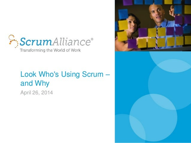 Look Who's Using Scrum – and Why April 26, 2014