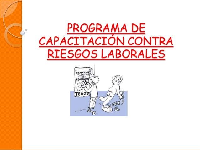 PROGRAMA DECAPACITACIÓN CONTRARIESGOS LABORALES