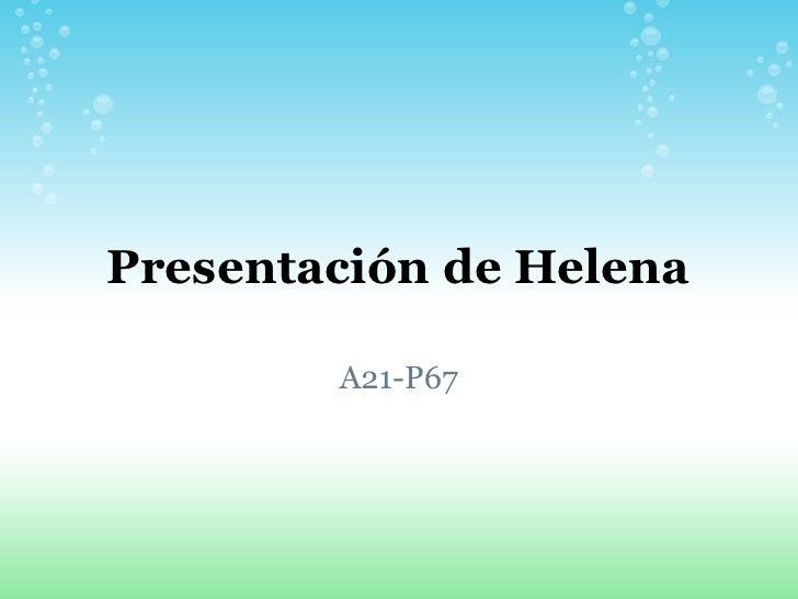 Presentación de Helena          A21-P67