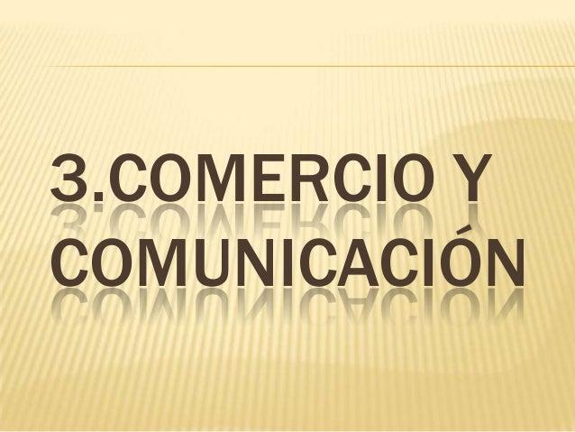 3.COMERCIO YCOMUNICACIÓN
