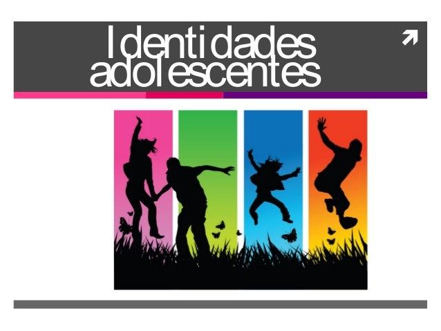 Identidades   adolescentes